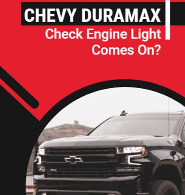 What to Do When Your Chevy Duramax Check Engine Light Comes On?